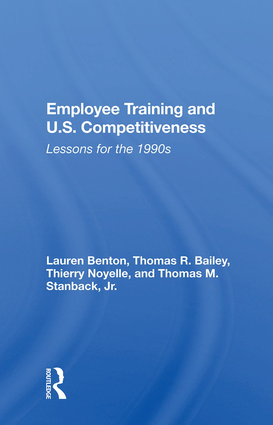 Employee Training And U.s. Competitiveness: Lessons For The 1990s book cover
