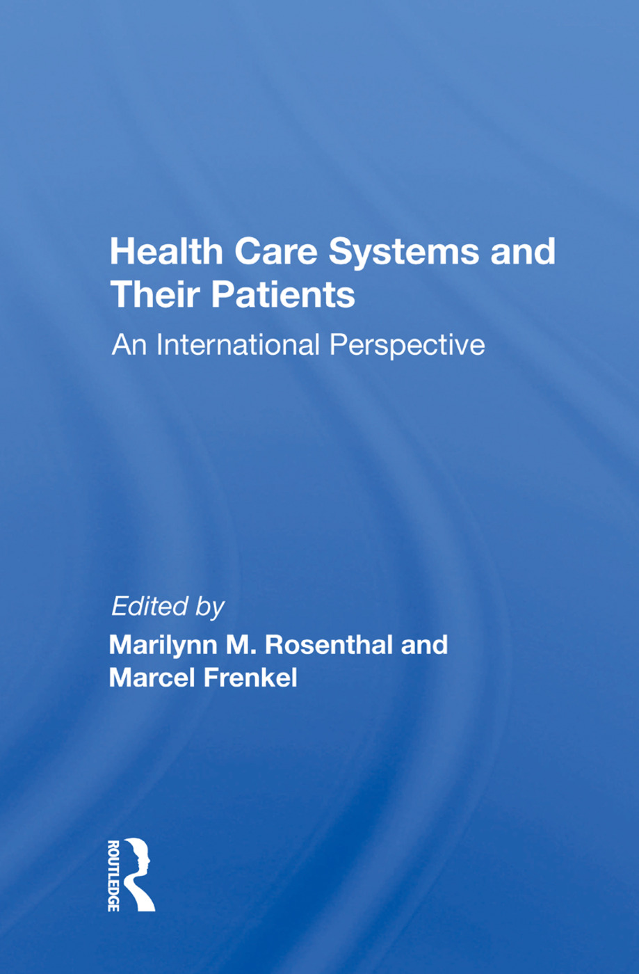 Health Care Systems And Their Patients: An International Perspective, 1st Edition (Paperback) book cover