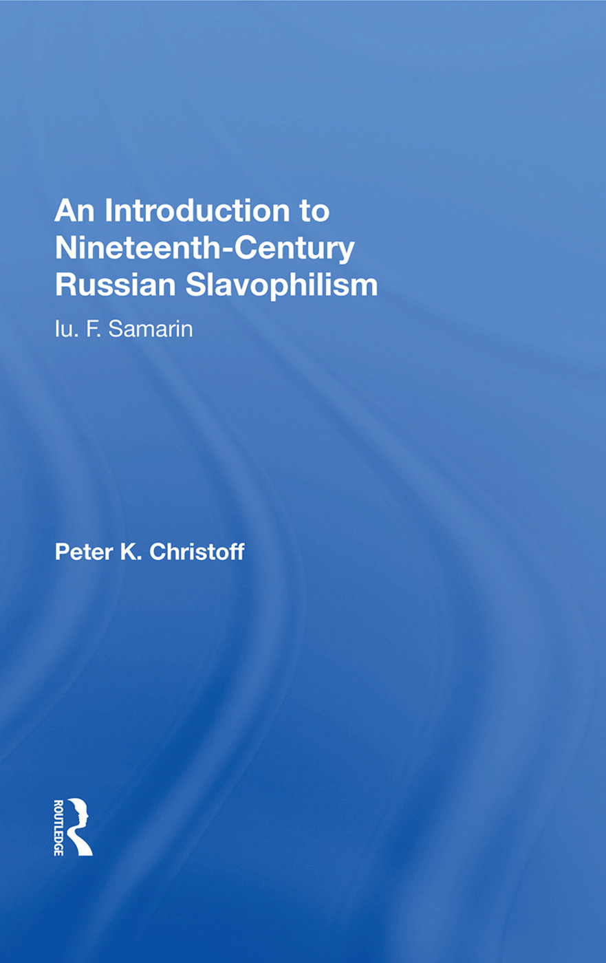 An Introduction To Nineteenth-century Russian Slavophilism: Iu. F. Samarin, 1st Edition (Paperback) book cover