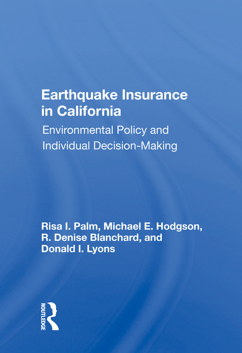Earthquake Insurance In California: Environmental Policy And Individual Decision-making book cover