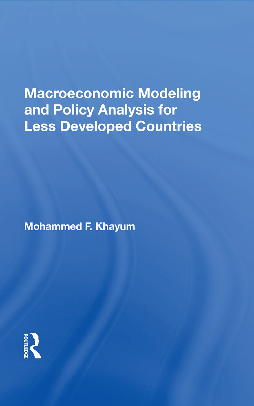 Macroeconomic Modeling And Policy Analysis For Less Developed Countries: 1st Edition (Paperback) book cover