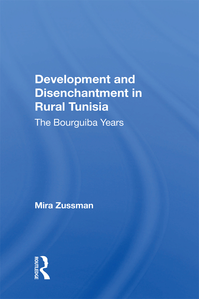 Development And Disenchantment In Rural Tunisia: The Bourguiba Years, 1st Edition (Hardback) book cover