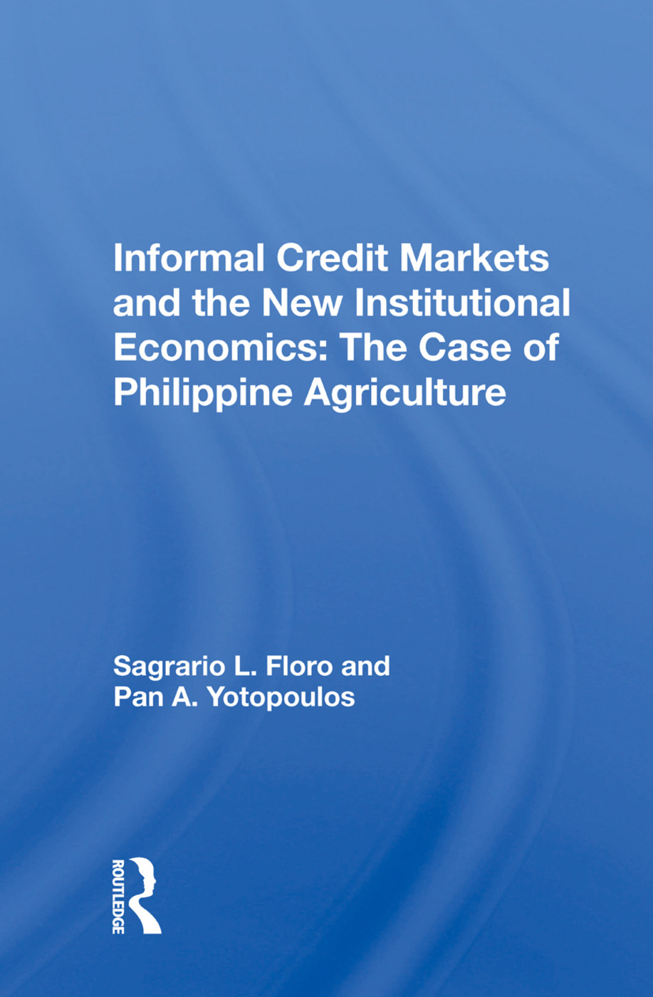 Informal Credit Markets And The New Institutional Economics: The Case Of Philippine Agriculture, 1st Edition (Paperback) book cover