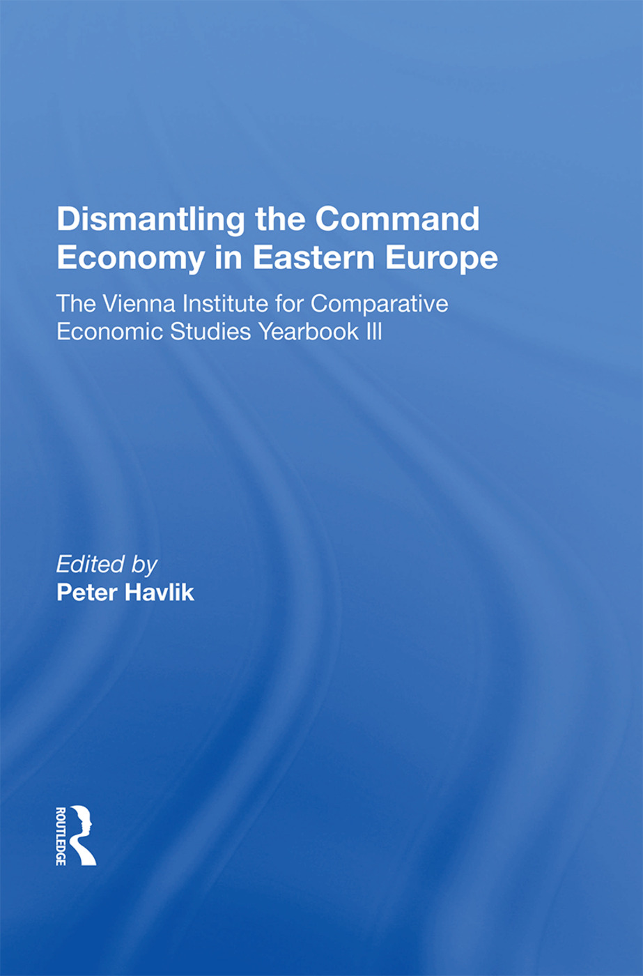 Dismantling The Command Economy In Eastern Europe: The Vienna Institute For Comparative Economic Studies Yearbook Iii, 1st Edition (Hardback) book cover