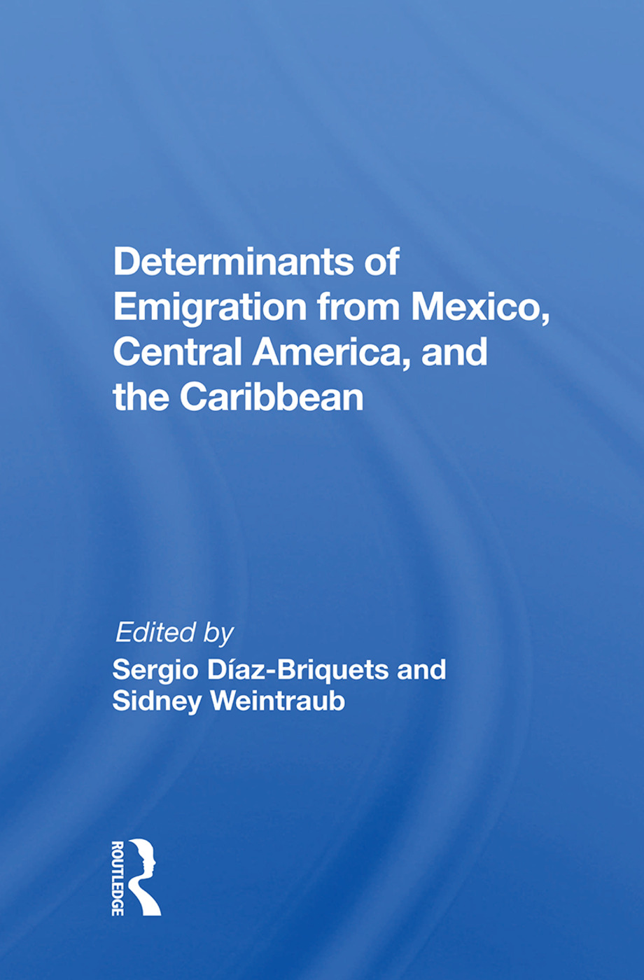 Determinants Of Emigration From Mexico, Central America, And The Caribbean: 1st Edition (Paperback) book cover