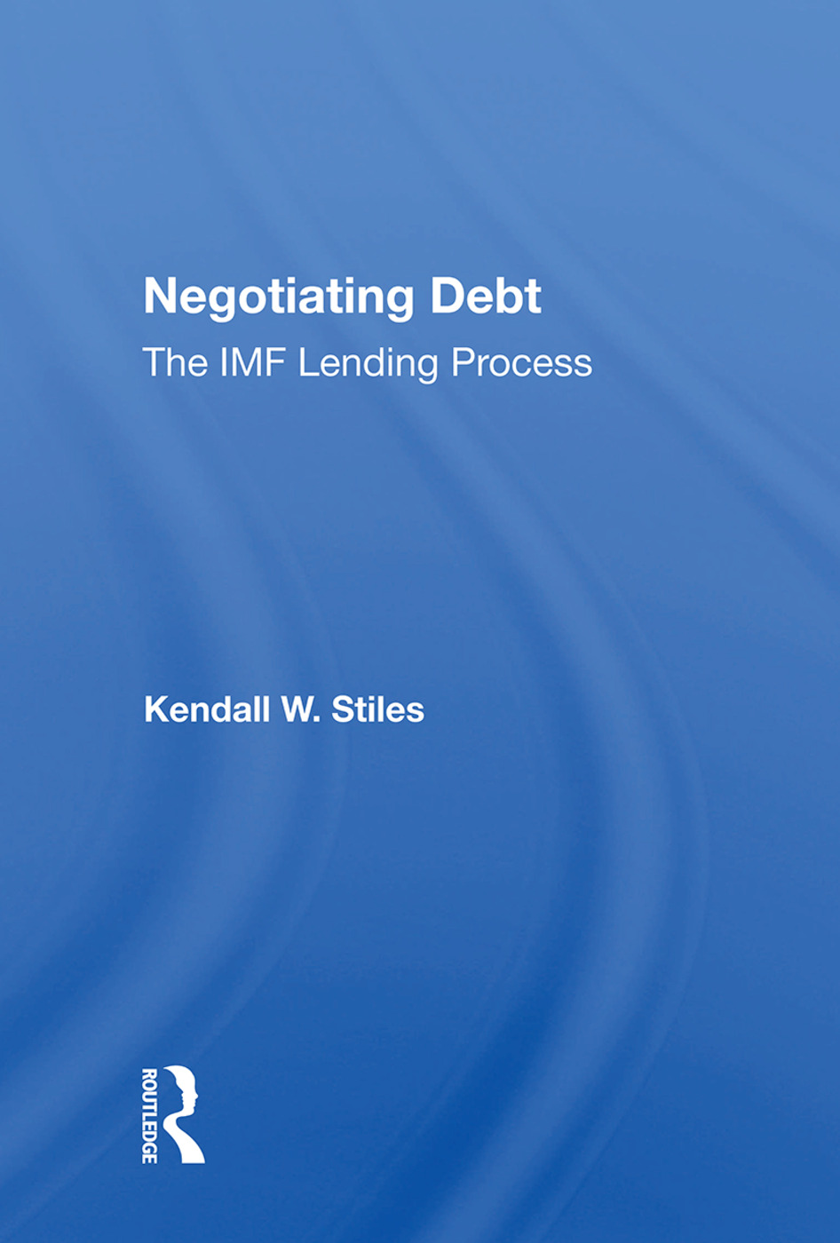 Negotiating Debt: The IMF Lending Process, 1st Edition (Hardback) book cover