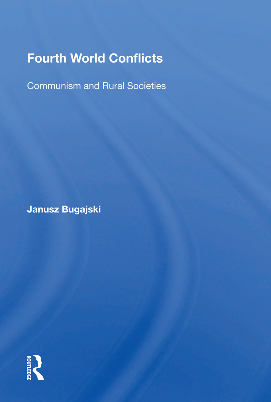 Fourth World Conflicts: Communism And Rural Societies book cover