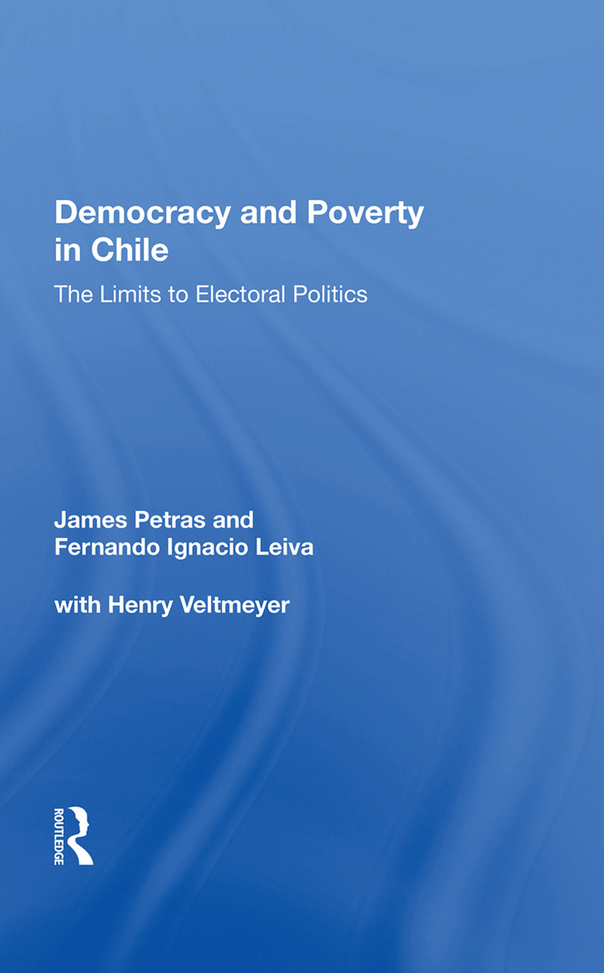 Democracy And Poverty In Chile: The Limits To Electoral Politics, 1st Edition (Paperback) book cover