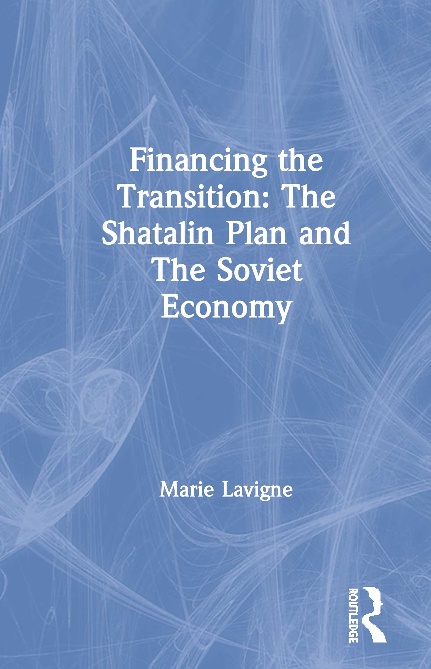 Financing the Transition: The Shatalin Plan and The Soviet Economy: 1st Edition (Hardback) book cover
