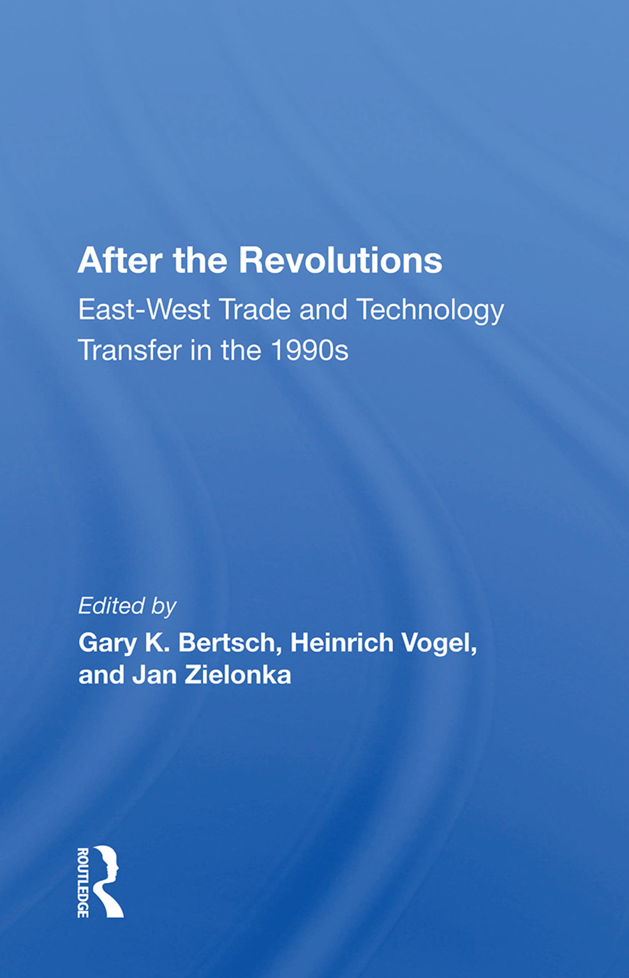 After The Revolutions: East-west Trade And Technology Transfer In The 1990s, 1st Edition (e-Book) book cover