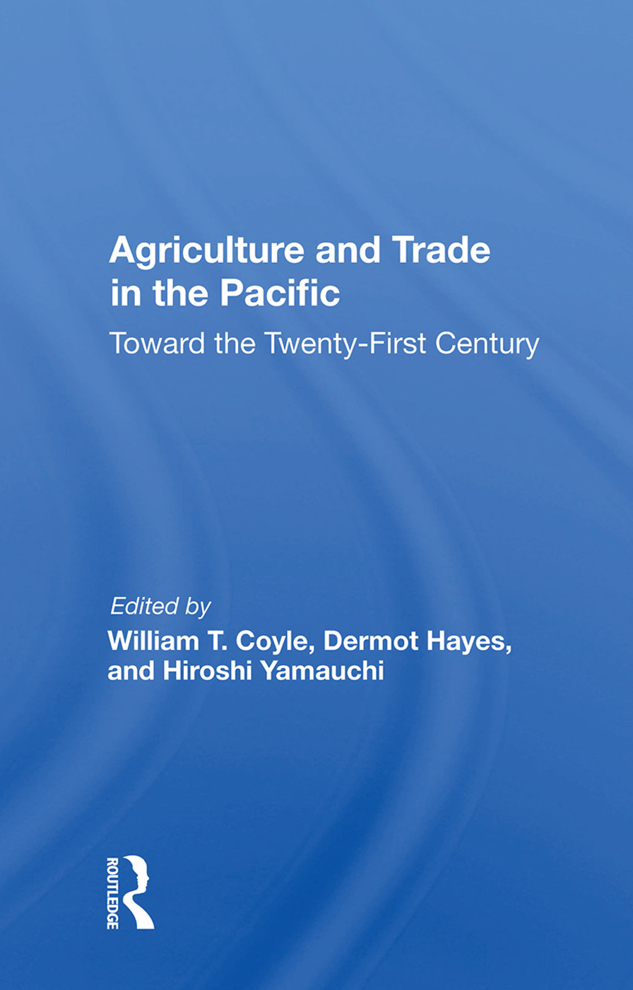 Agriculture And Trade In The Pacific: Toward The Twenty-first Century, 1st Edition (Hardback) book cover