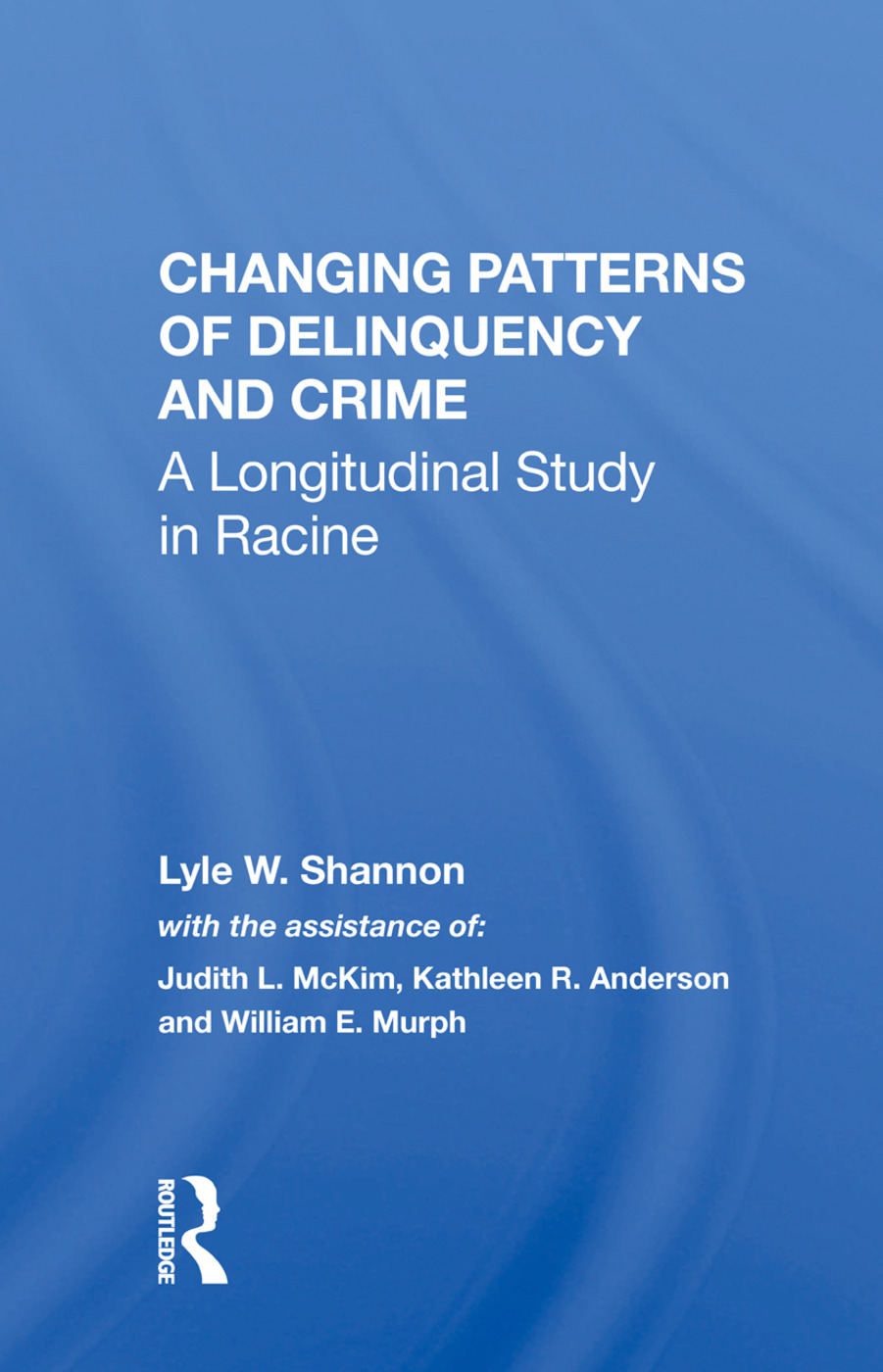 Changing Patterns Of Delinquency And Crime: A Longitudinal Study In Racine, 1st Edition (Paperback) book cover