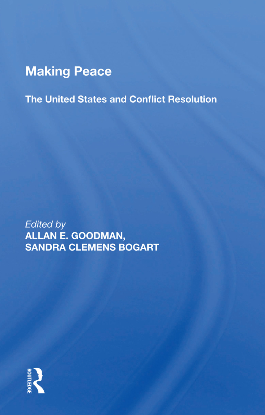 Making Peace: The United States And Conflict Resolution, 1st Edition (Paperback) book cover