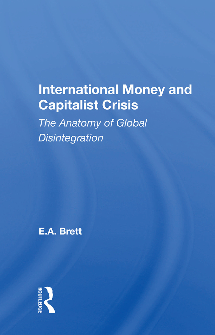 International Money And Capitalist Crisis: The Anatomy Of Global Disintegration, 1st Edition (Paperback) book cover