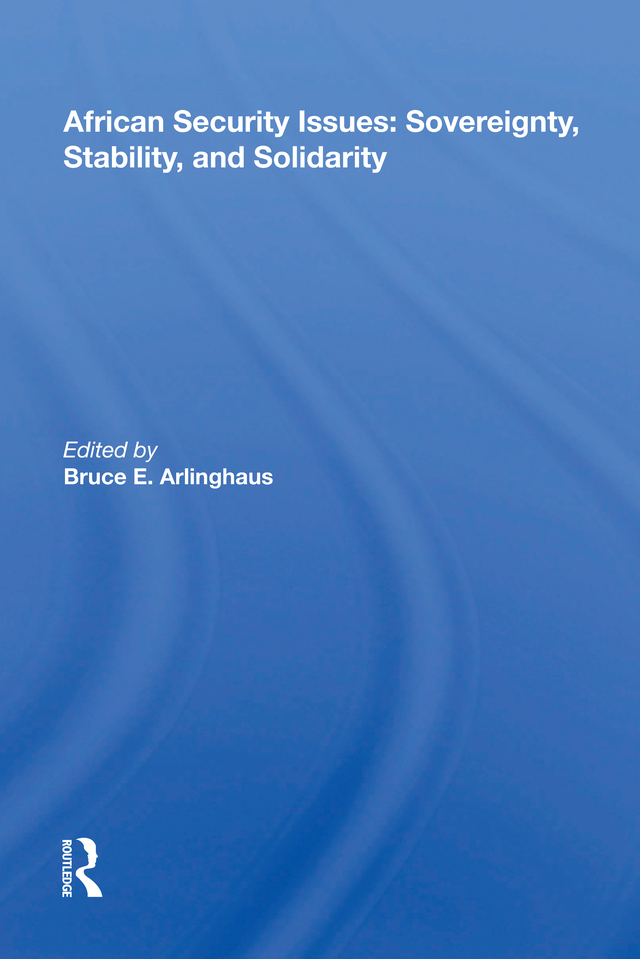 African Security Issues: Sovereignty, Stability, And Solidarity, 1st Edition (Hardback) book cover