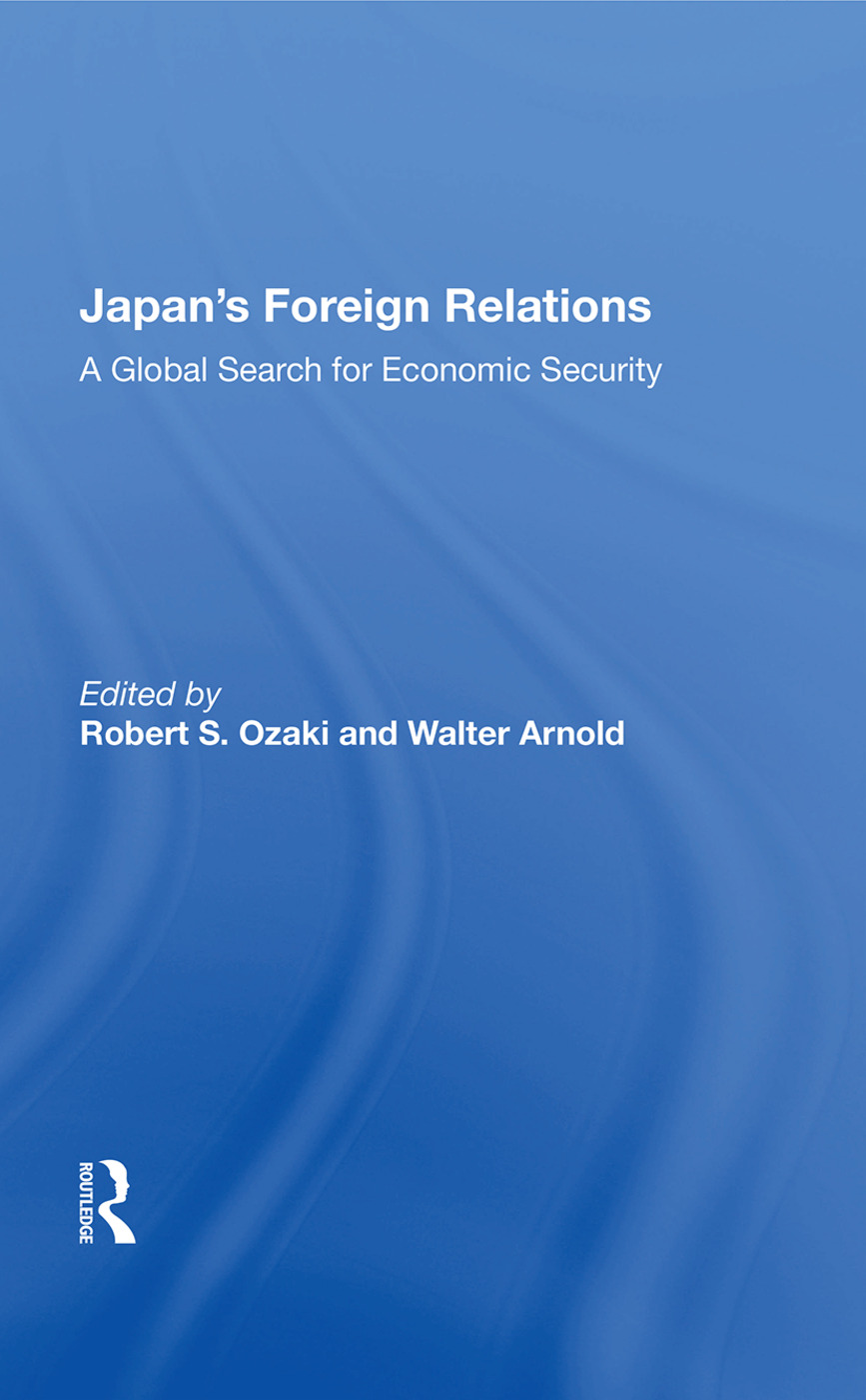 Japan's Foreign Relations: A Global Search For Economic Security, 1st Edition (Paperback) book cover