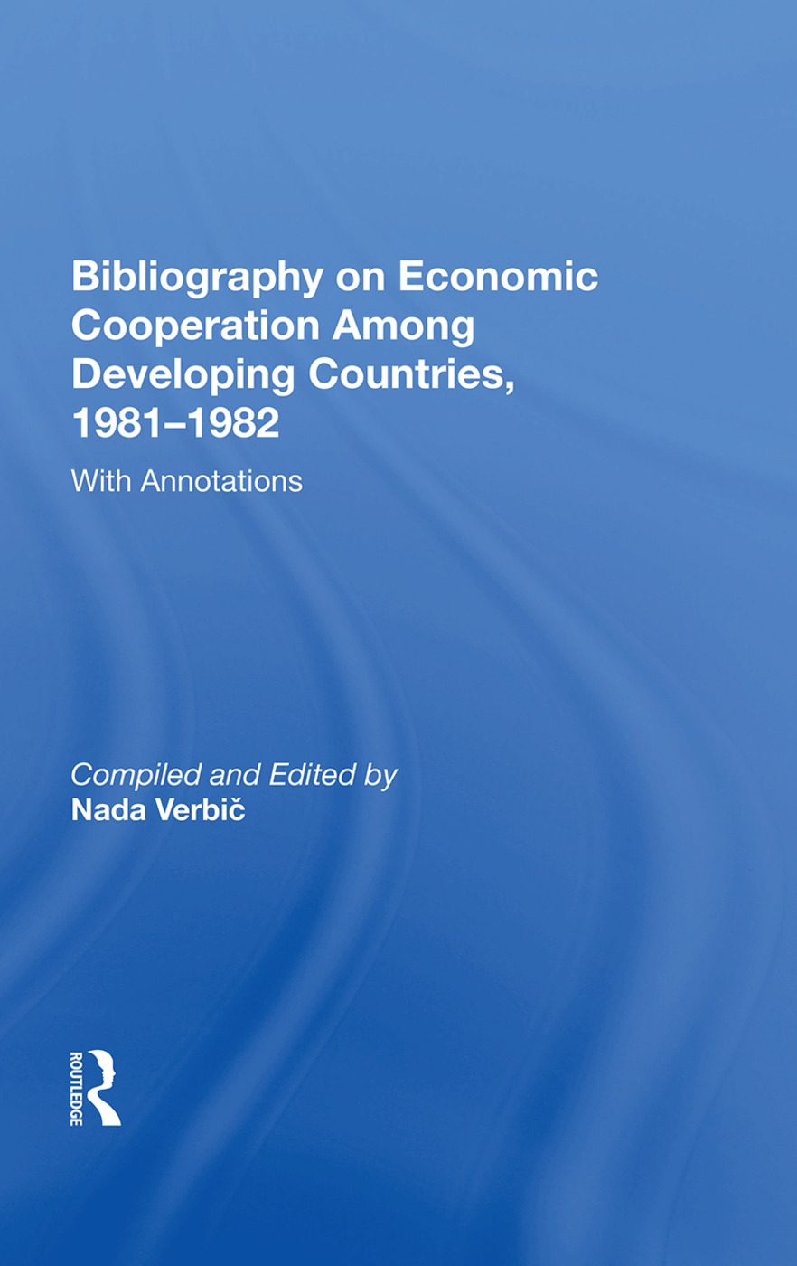 Bibliography On Economic Cooperation Among Developing Countries, 1981-1982: With Annotations book cover