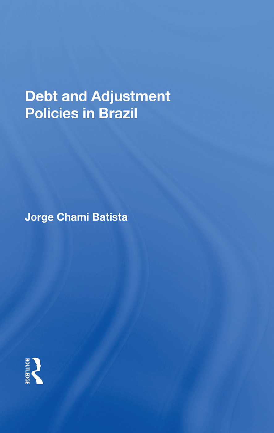 Debt And Adjustment Policies In Brazil: 1st Edition (Paperback) book cover