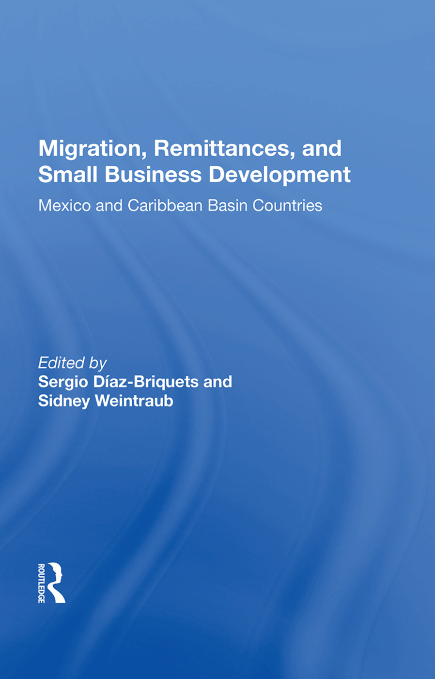 Migration, Remittances, And Small Business Development: Mexico And Caribbean Basin Countries book cover
