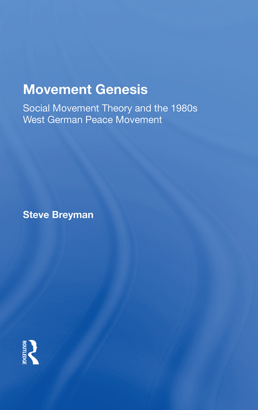Movement Genesis: Social Movement Theory And The West German Peace Movement, 1st Edition (Hardback) book cover