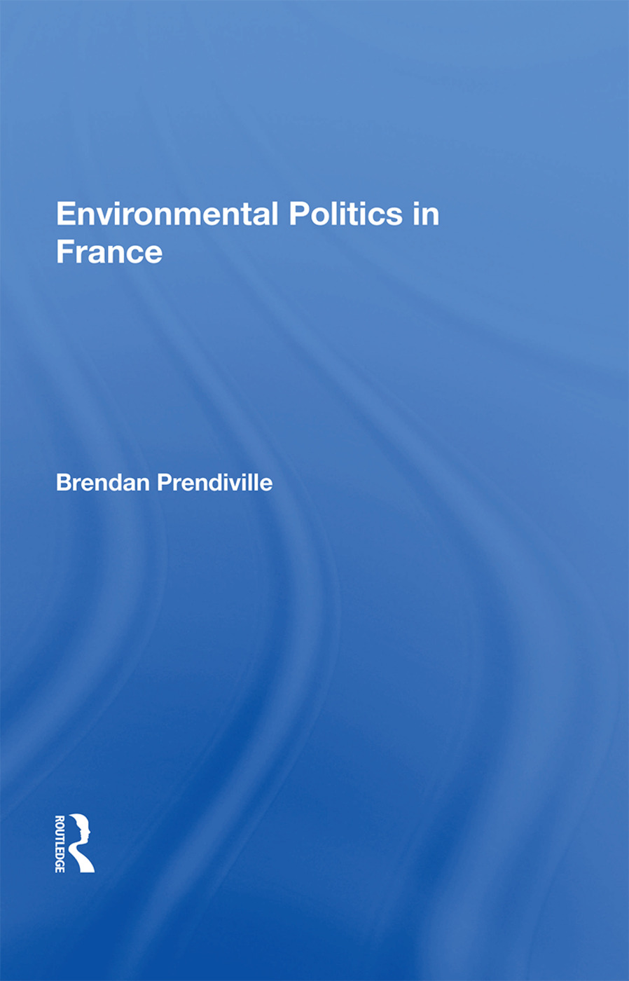 Environmental Politics In France: 1st Edition (Paperback) book cover
