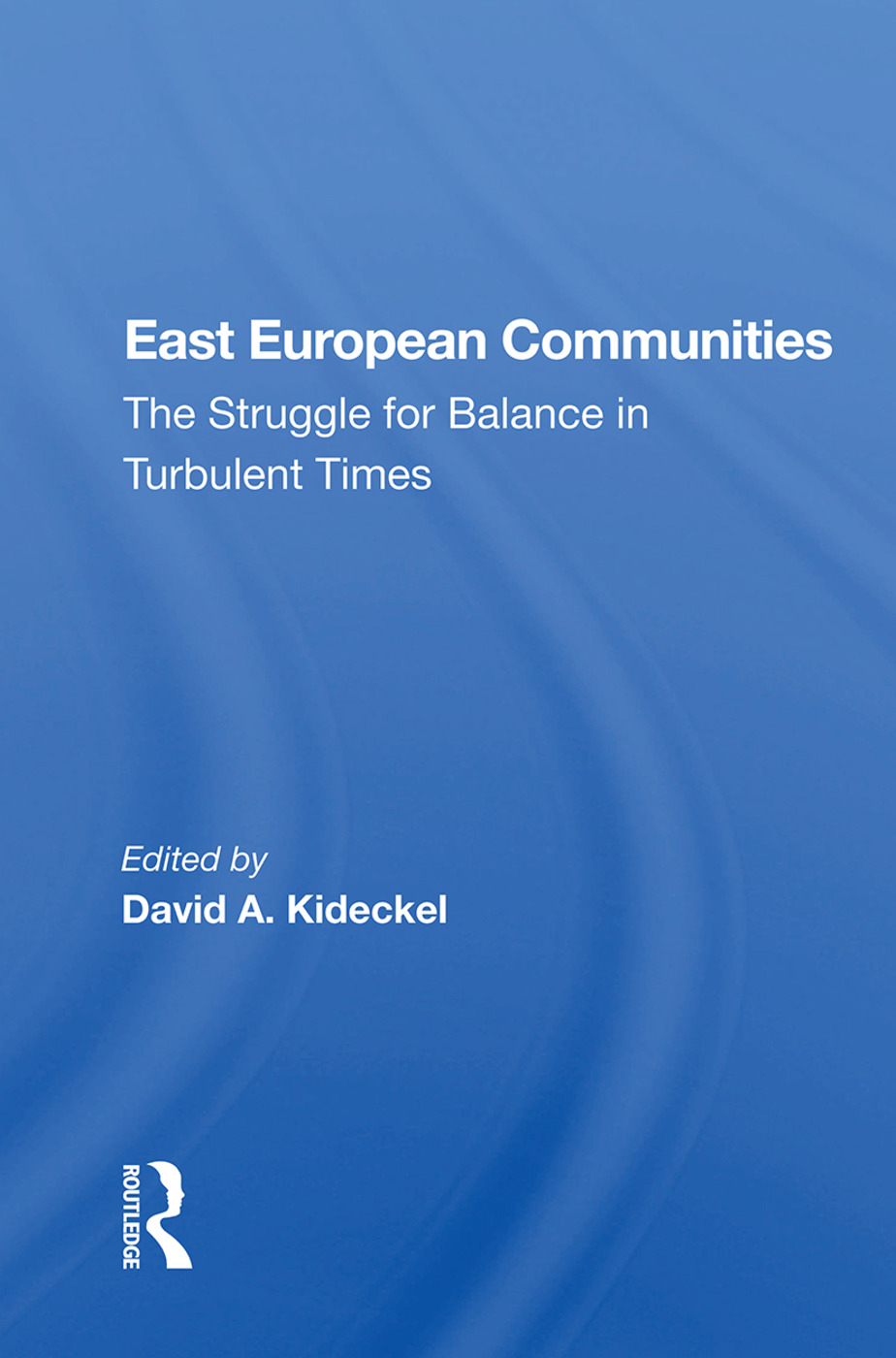 East European Communities: The Struggle For Balance In Turbulent Times, 1st Edition (e-Book) book cover