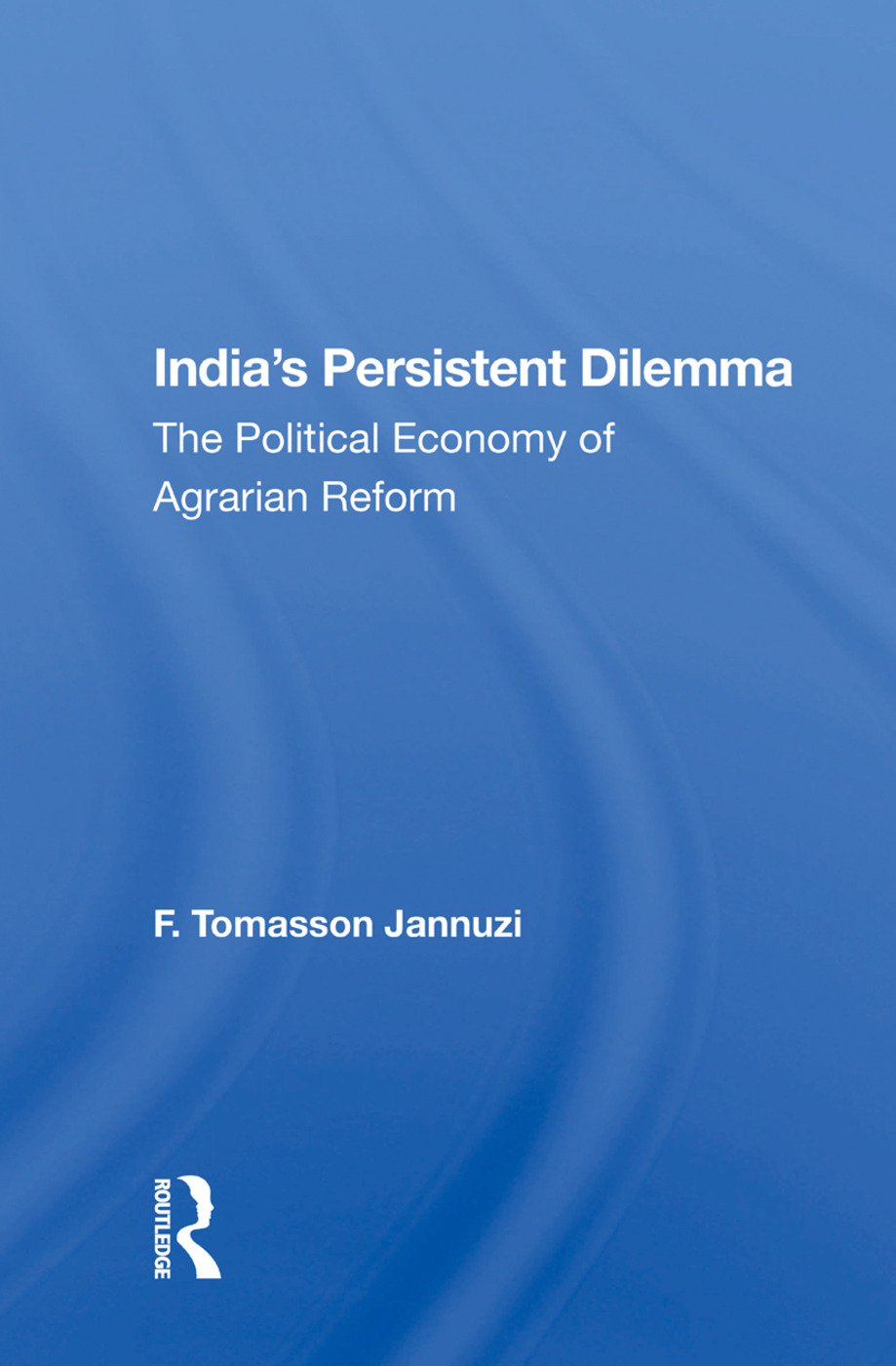 India's Persistent Dilemma: The Political Economy Of Agrarian Reform, 1st Edition (Paperback) book cover