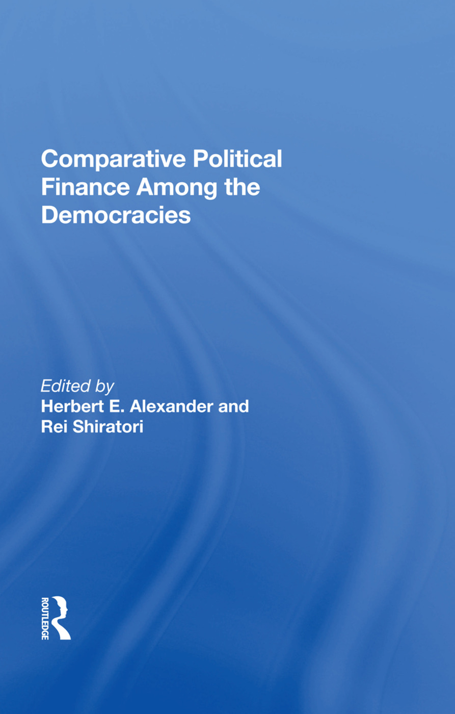 Comparative Political Finance Among The Democracies: 1st Edition (e-Book) book cover