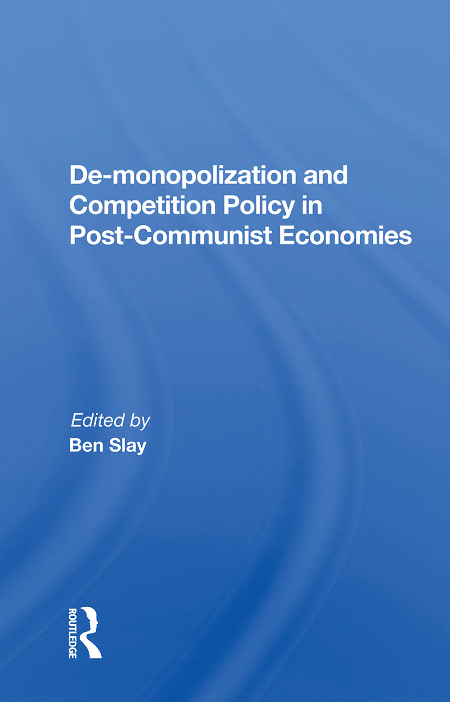 De-monopolization and Competition Policy in Post-Communist Economies book cover