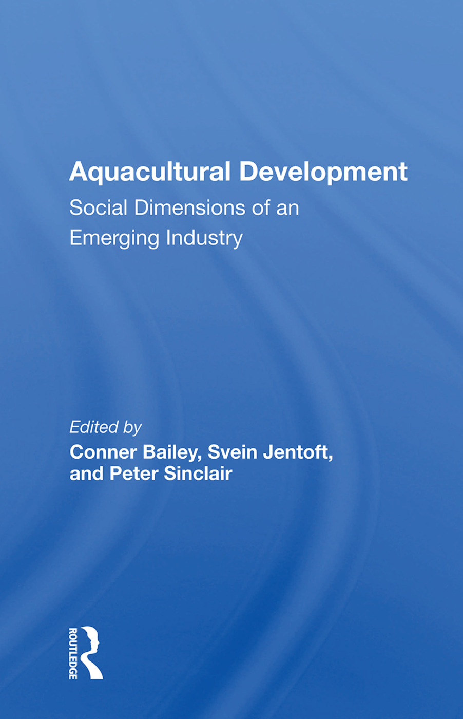 Aquacultural Development: Social Dimensions Of An Emerging Industry, 1st Edition (Paperback) book cover
