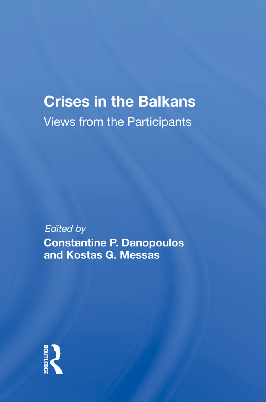 Crises In The Balkans: Views From The Participants, 1st Edition (Paperback) book cover