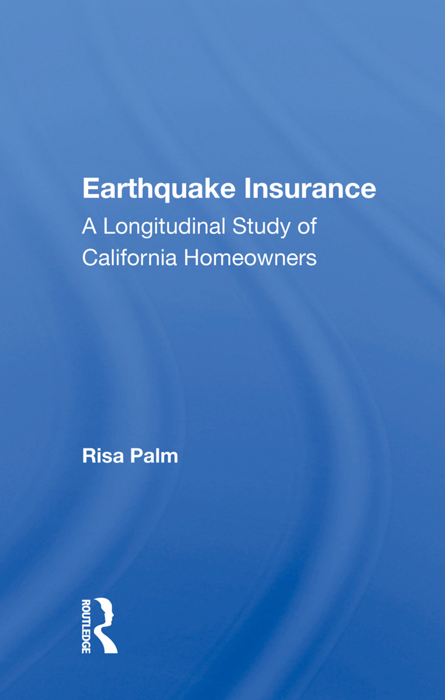 Earthquake Insurance: A Longitudinal Study Of California Homeowners, 1st Edition (Paperback) book cover