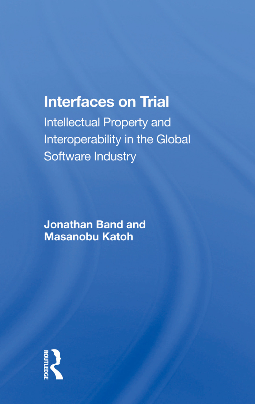 Interfaces On Trial: Intellectual Property And Interoperability In The Global Software Industry, 1st Edition (Paperback) book cover