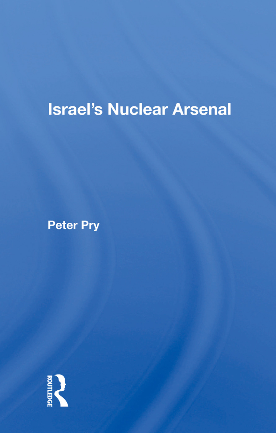 Israel's Nuclear Arsenal: 1st Edition (Paperback) book cover