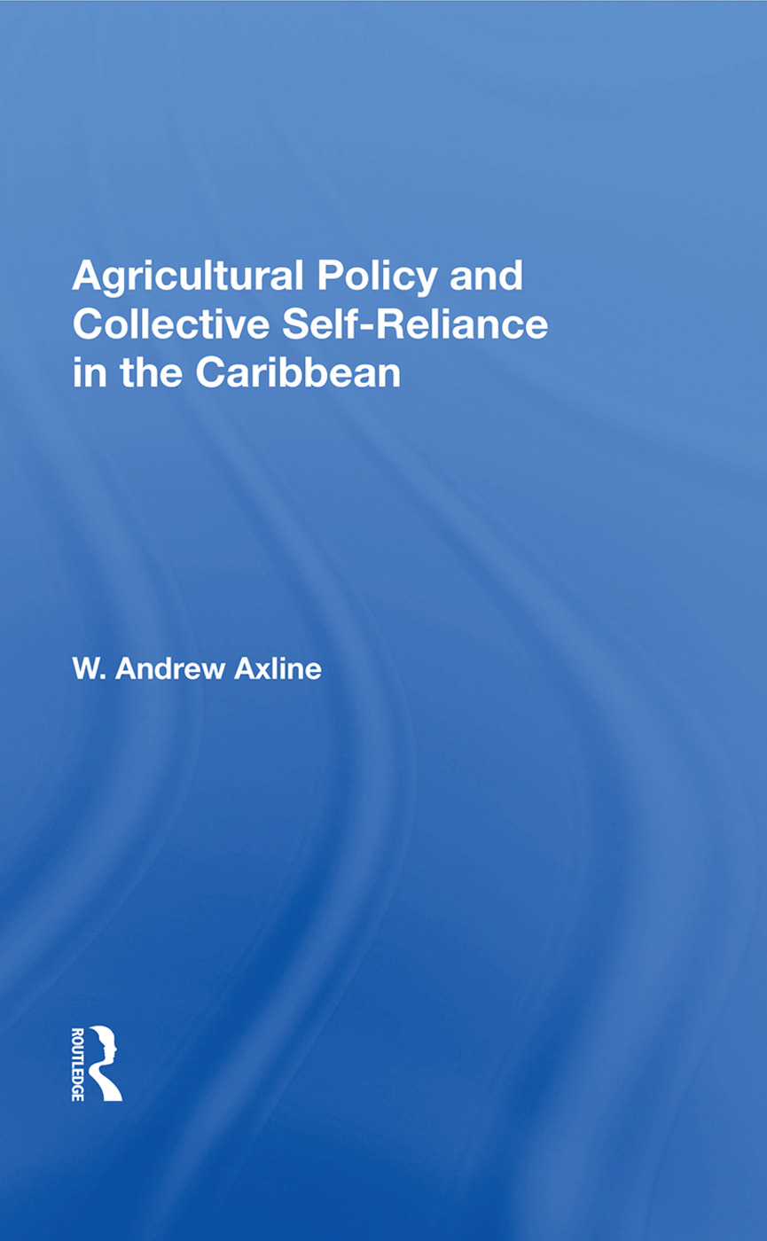 Agricultural Policy And Collective Self-reliance In The Caribbean: 1st Edition (Paperback) book cover