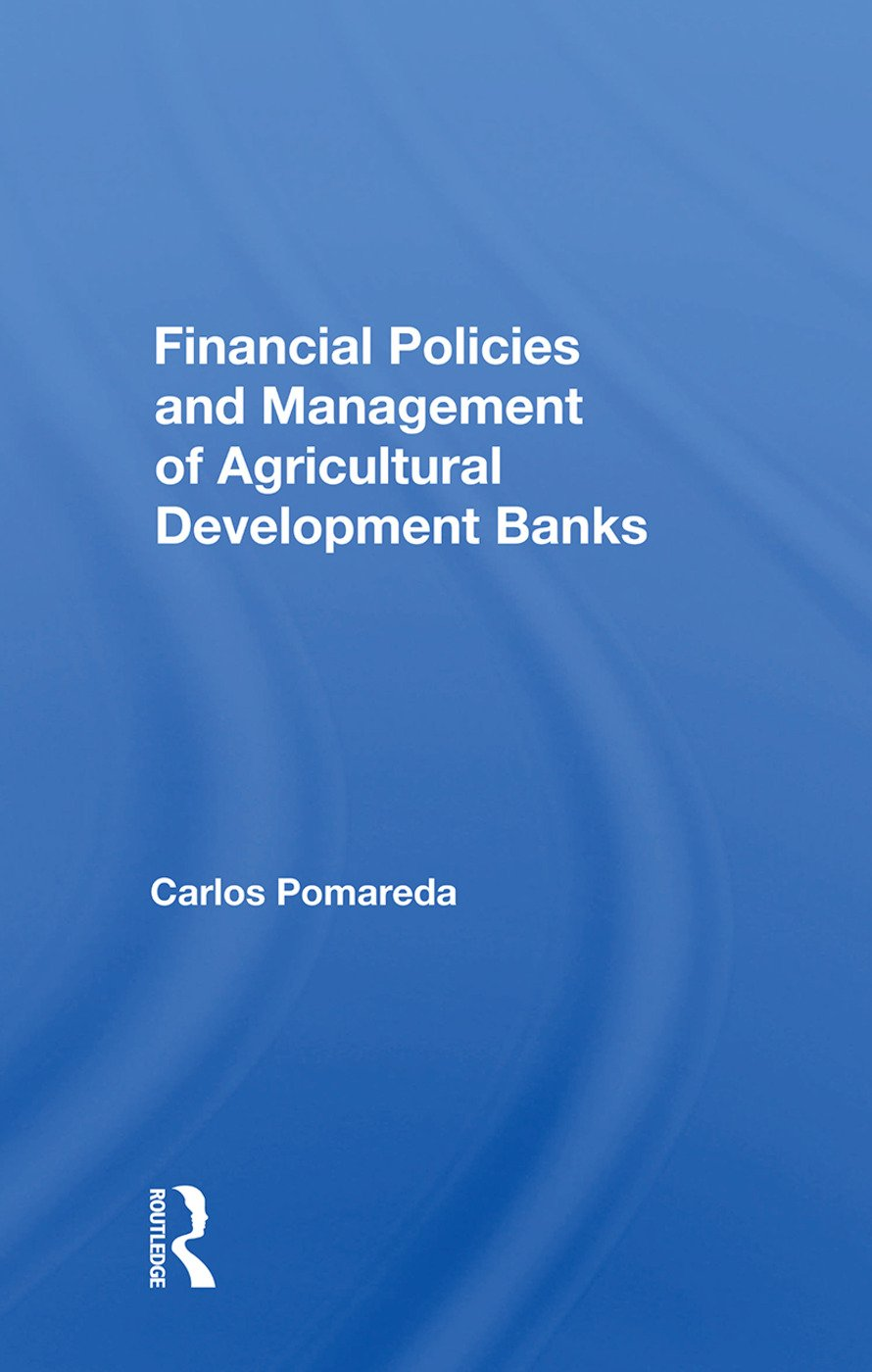 Financial Policies And Management Of Agricultural Development Banks: 1st Edition (Paperback) book cover