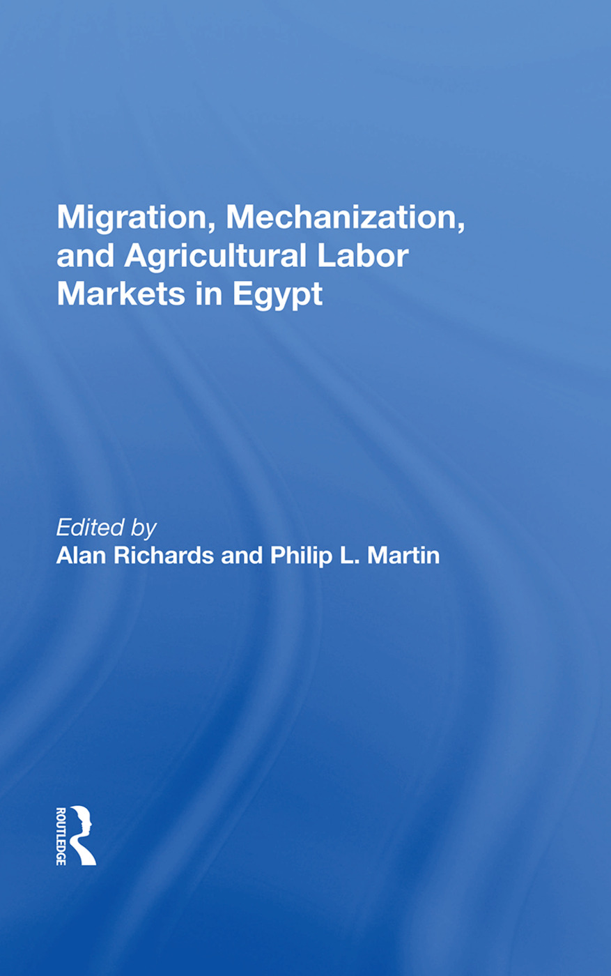 Migration, Mechanization, And Agricultural Labor Markets In Egypt: 1st Edition (Paperback) book cover