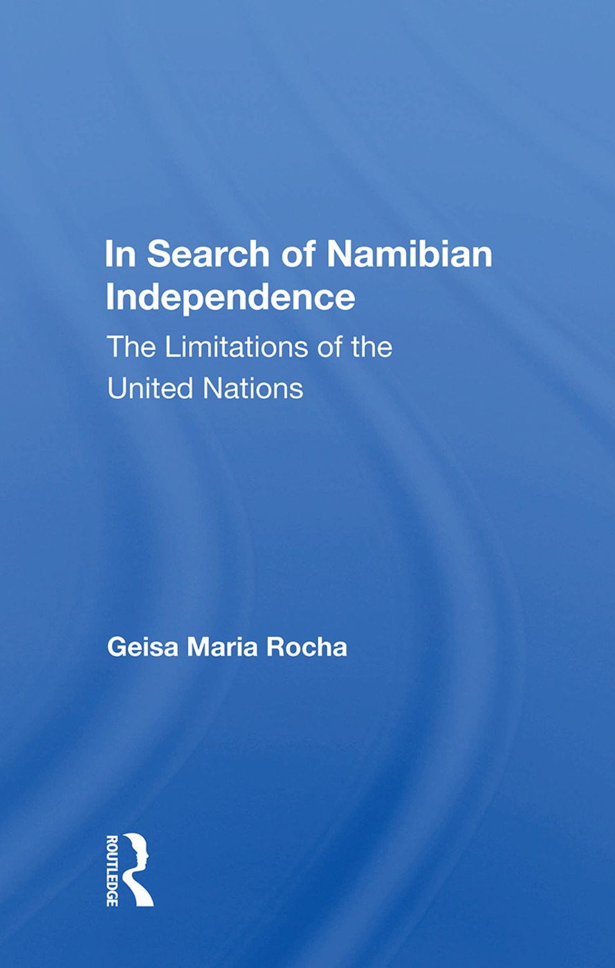 In Search Of Namibian Independence: The Limitations Of The United Nations, 1st Edition (Paperback) book cover