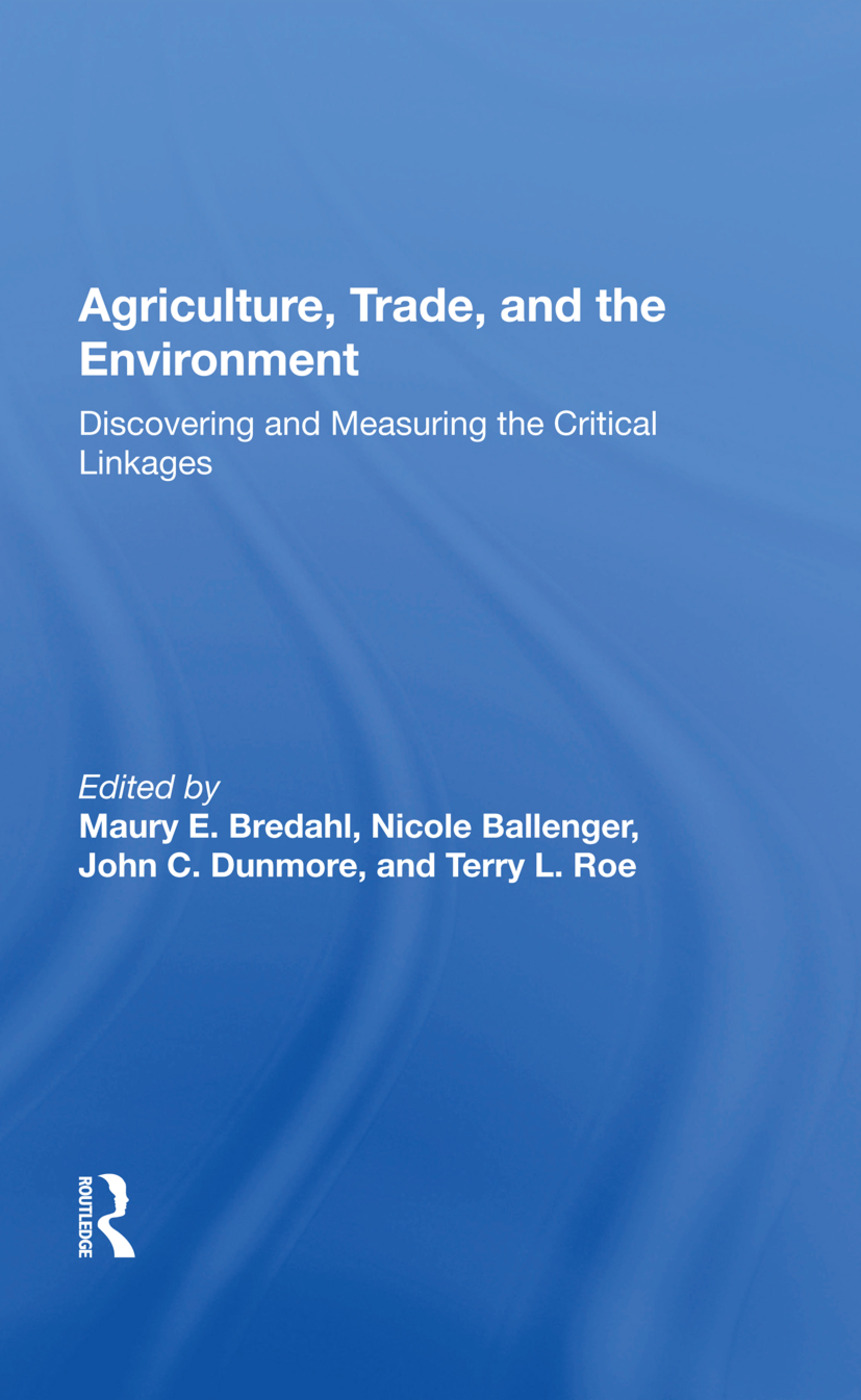 Agriculture, Trade, And The Environment: Discovering And Measuring The Critical Linkages, 1st Edition (Paperback) book cover