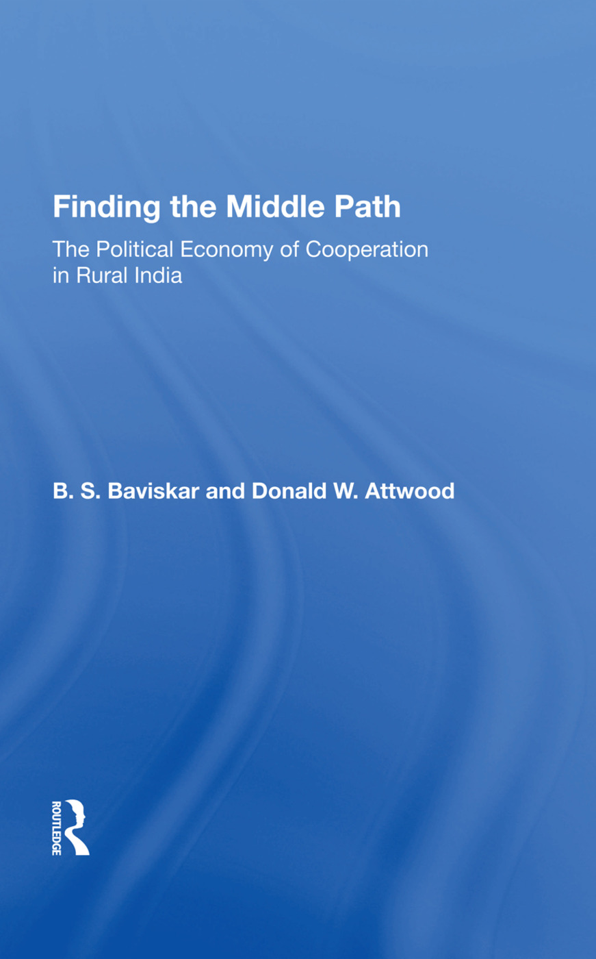 Finding The Middle Path: The Political Economy Of Cooperation In Rural India, 1st Edition (Hardback) book cover