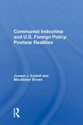 Communist Indochina And U.s. Foreign Policy: Postwar Realities book cover