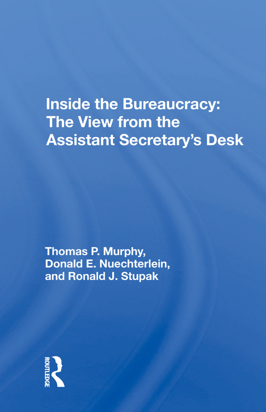 Inside The Bureaucracy: The View From The Assistant Secretary's Desk book cover