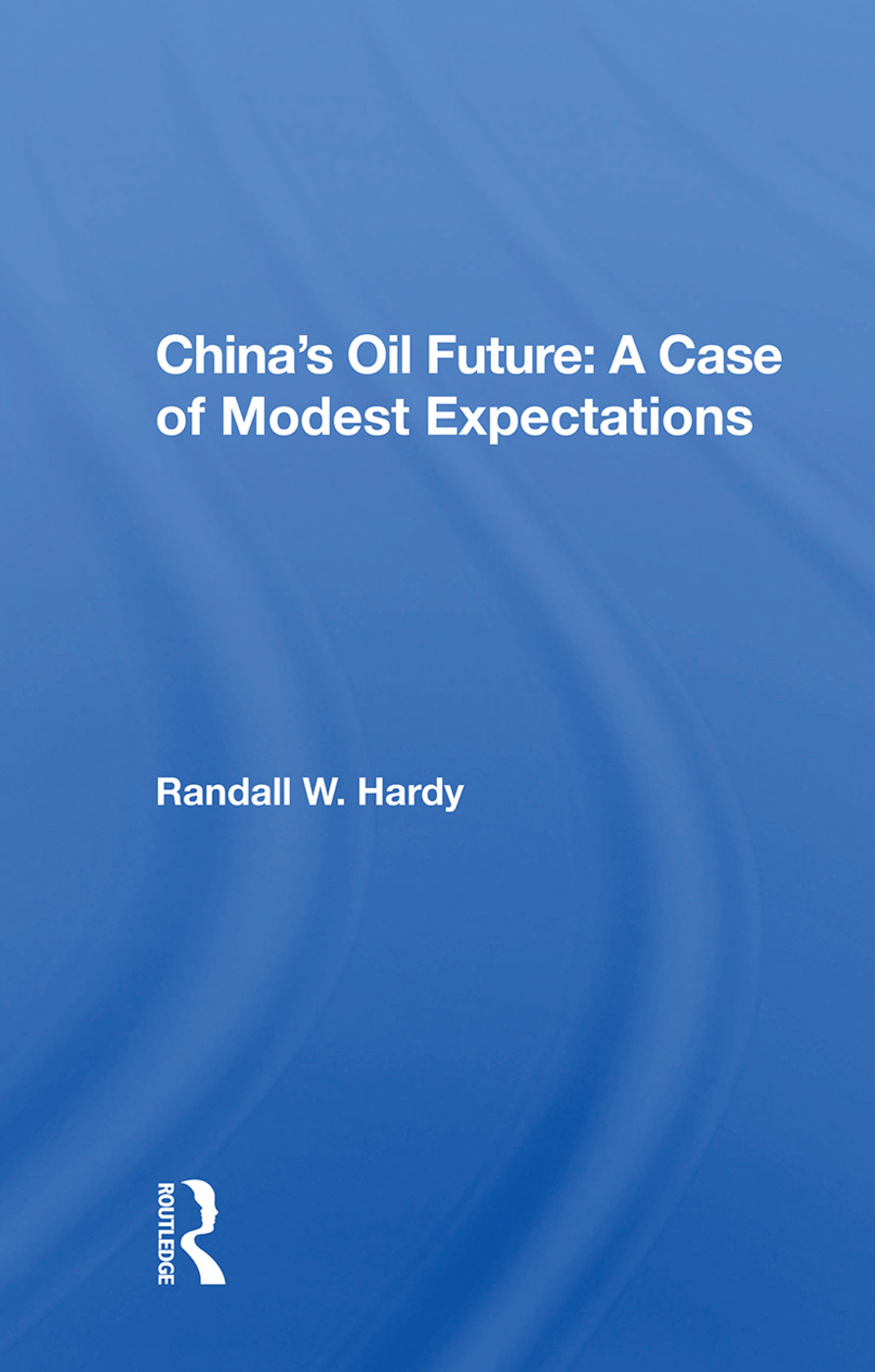 China's Oil Future: A Case Of Modest Expectations, 1st Edition (Paperback) book cover