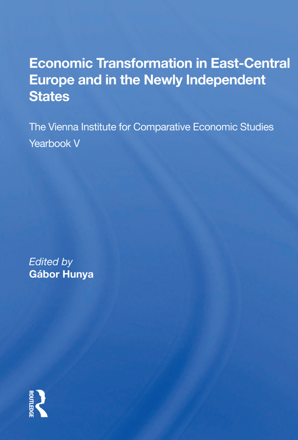 Economic Transformation In East-central Europe And In The Newly Independent States: The Vienna Institute For Comparative Economic Studies Yearbook V book cover