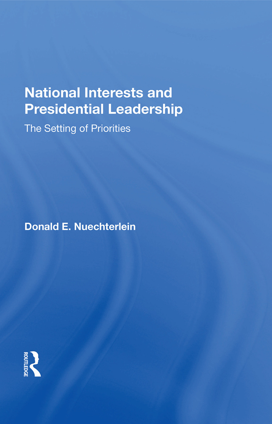 National Interests And Presidential Leadership: The Setting Of Priorities book cover