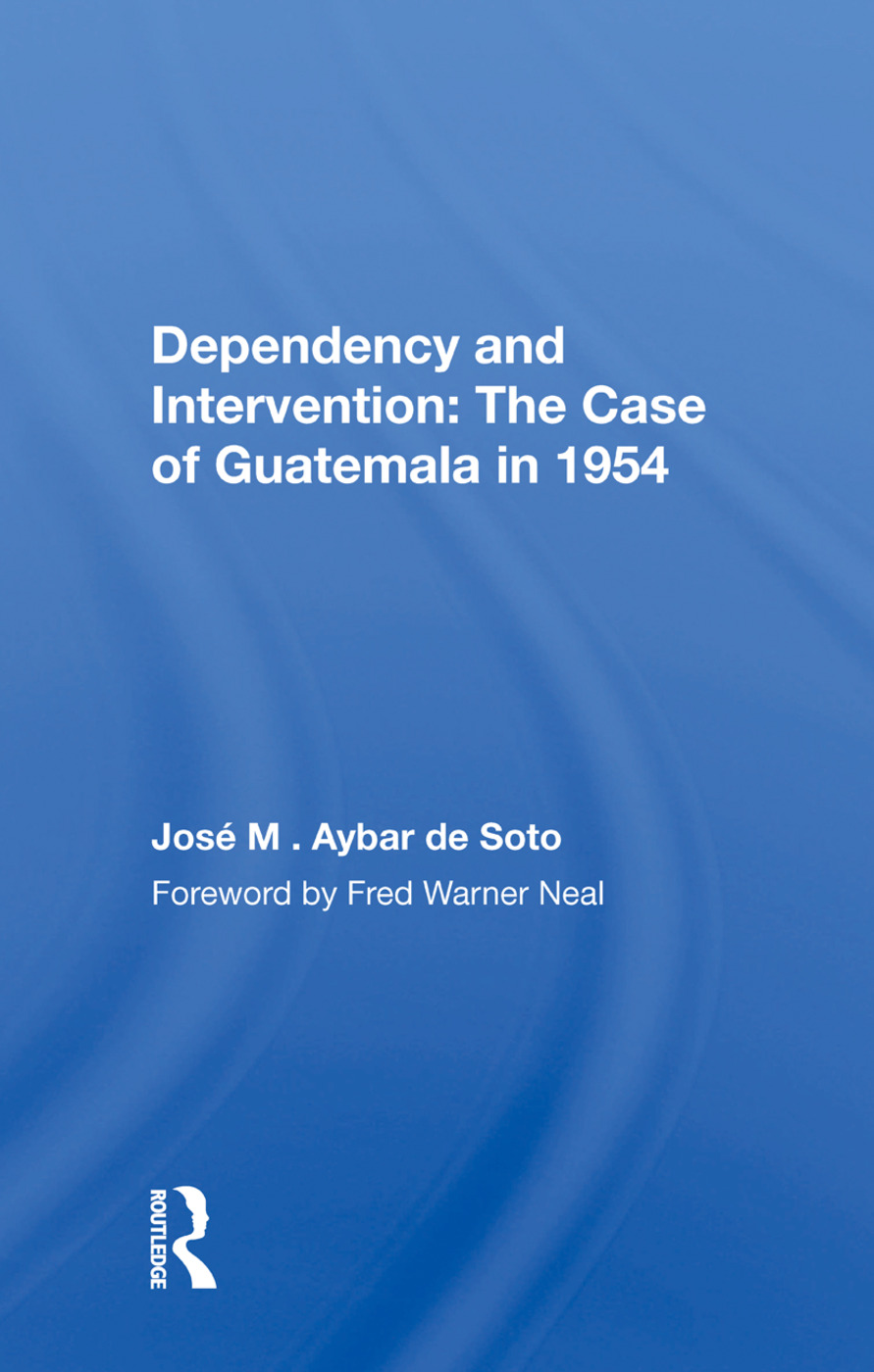 Dependency and Intervention: The Case of Guatemala in 1954