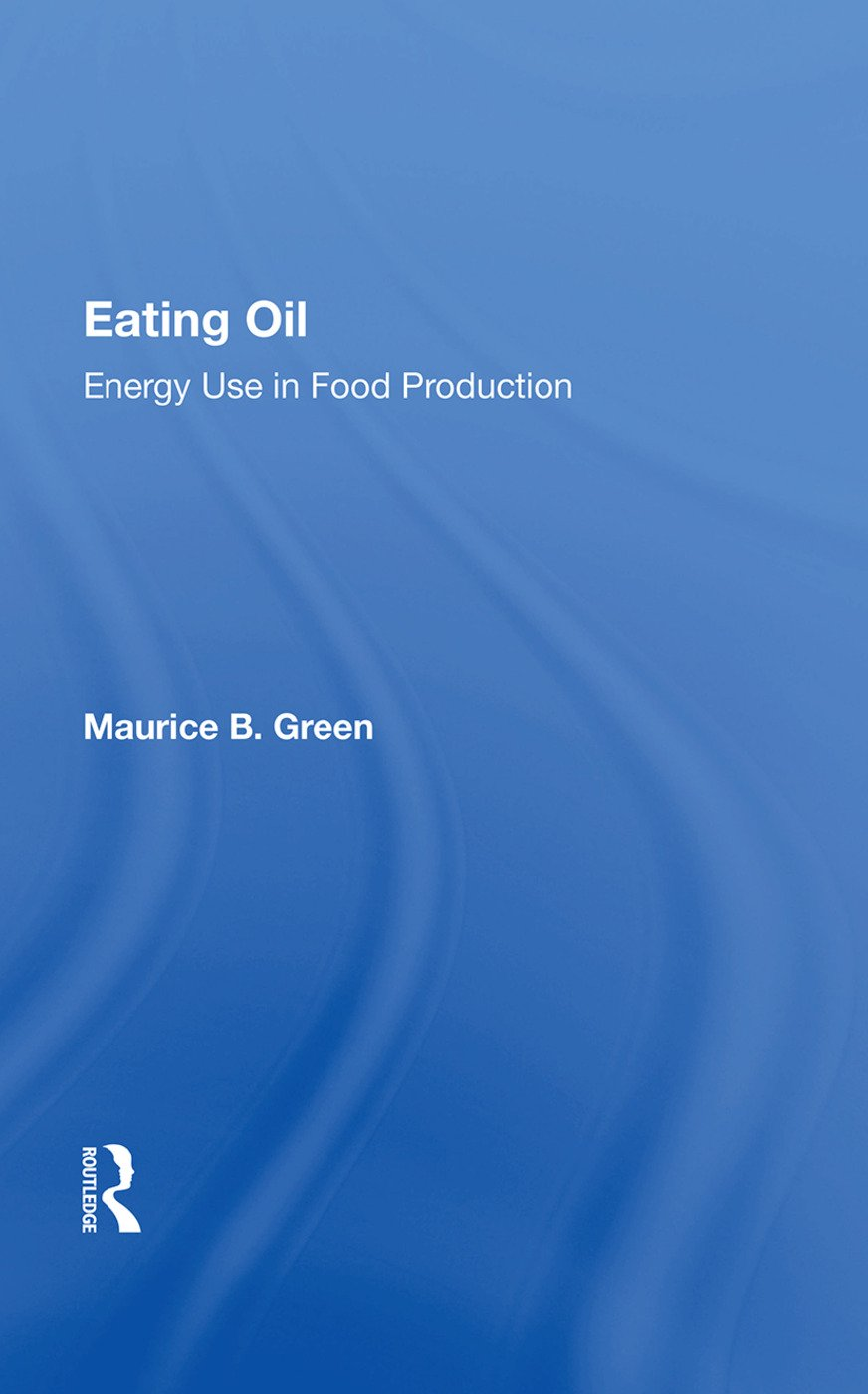 Eating Oil: Energy Use In Food Production: 1st Edition (Paperback) book cover