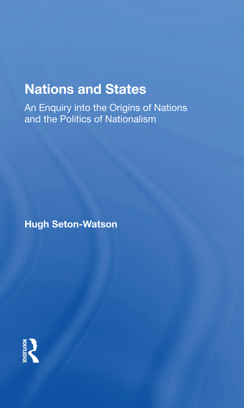 Nations And States: An Enquiry Into The Origins Of Nations And The Politics Of Nationalism, 1st Edition (Paperback) book cover