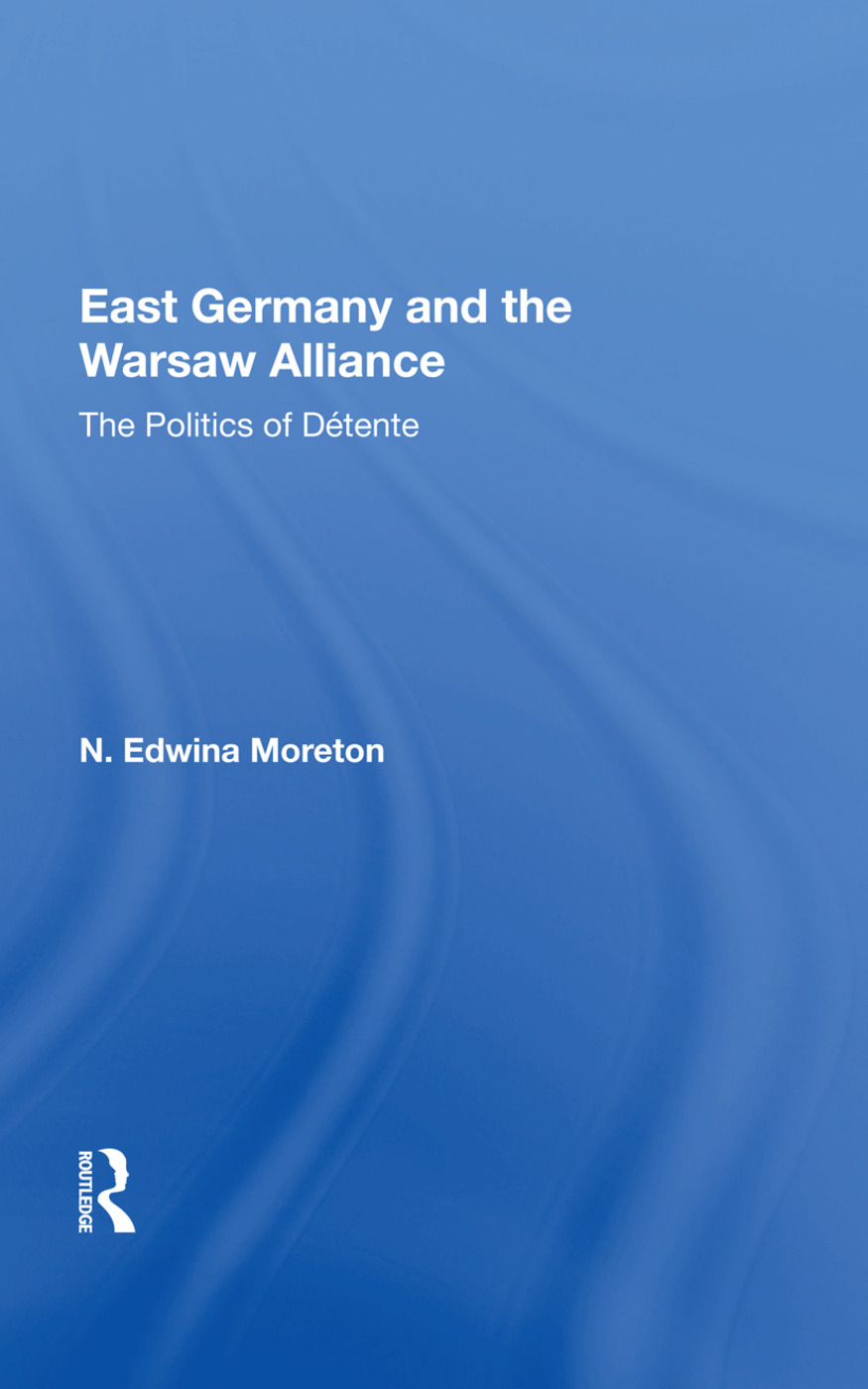 East Germany And The Warsaw Alliance: 1st Edition (Paperback) book cover