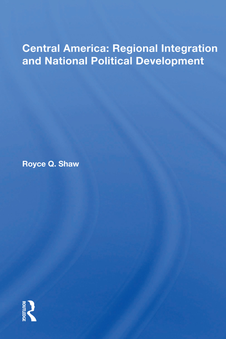 Central America: Regional Integration and National Political Development